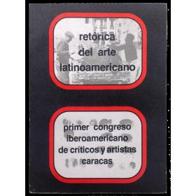 Retórica del arte latinoamericano. Primer Congreso Iberoamericano de críticos y artistas, Caracas 1978
