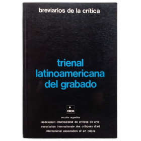 Trienal latinoamericana del grabado. Buenos Aires - Mendoza - San Juan (Argentina), 1979