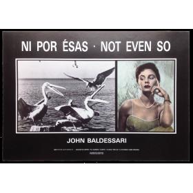 John Baldessari. Ni por esas - Not even so. IVAM Centre Julio González, Valencia, 15 mayo - 16 julio 1989