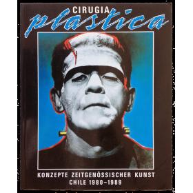 Cirugia Plastica. Konzepte zeitgenössischer Kunst Chile 1980-1989