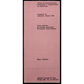 Curso práctico de montaje audiovisual por César Bolaños. Instituto Torcuato Di Tella, Buenos Aires, Mayo-Octubre 1969