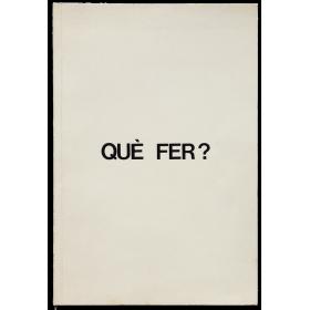 Què fer?. Sala Vinçon, Barcelona, 1974