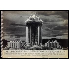 U.A.E. Development Bank International Hotel Competition  - mayo 1976. Fernando Higueras - José Ruiz Castillo, Arquitectos