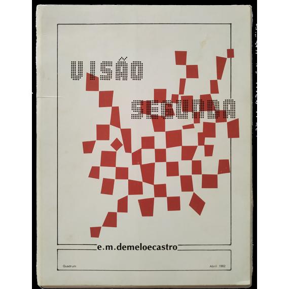 Visao Segunda - E. M. de Melo e Castro. Quadrum Galeria de Arte, Lisboa, Abril 1982