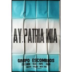 Ay, Patria Mía - Grupo Escombros. D'Alessandro, Pazos, Puppo, Romero. Tomarte, Rosario, Mayo 1990