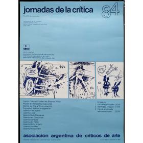 Jornadas de la Crítica 84. Centro Cultural Ciudad de Buenos Aires, 19 al 30 de noviembre 1984