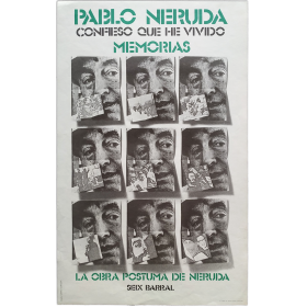 Pablo Neruda - Confieso que he vivido. Memorias. La obra pósturma de Neruda. Seix Barral, Barcelona, 1974