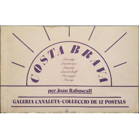 """""""Paisatges"""" - Costa Brava per Joan Rabascall. Galería Canaleta · Col·lecció de 12 postals"""