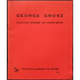 George Grosz. Colección: Akademie der Künste-Berlin