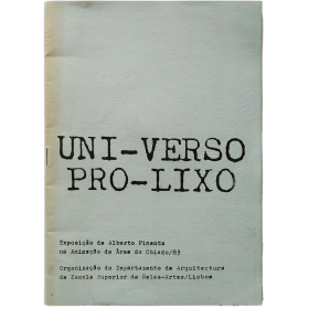 Uni-verso pro-Lixo. Exposiçao de Alberto Pimenta. Escola Superior de Belas-Artes, Lisboa, 1983