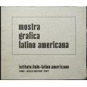 Mostra Grafica Latino Americana. Esposizione dal 28 giugno al 12 luglio 1967