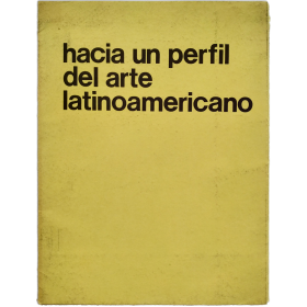 Hacia un perfil del arte latinoamericano - Towards a Latin American profile of art