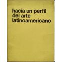 Hacia un perfil del arte latinoamericano - Towards a Latin American profile of art