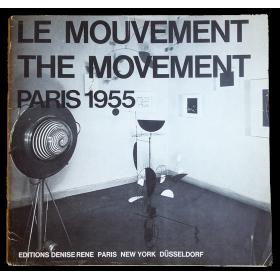 Le Mouvement - The Movement, Paris avril 1955. Agam, Bury, Calder, Duchamp, Jacobsen, Soto, Tinguely, Vasarely