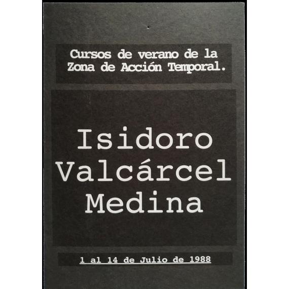 Isidoro Valcárcel Medina - Cursos de verano de la Zona de Acción Temporal. [Madrid], 1 al 14 de Julio de 1988