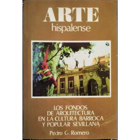 Arte hispalense. Los fondos de arquitectura en la cultura barroca y popular sevillana