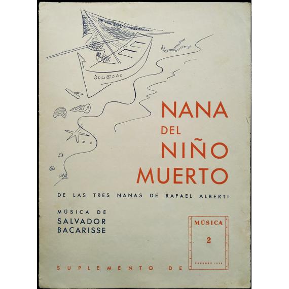 NANA DEL NIÑO MUERTO de las tres nanas de Rafael Alberti. Suplemento de Música 2, Febrero 1938