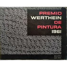 Premio Werthein de Pintura 1961. Galería Van Riel, Buenos Aires, 1961