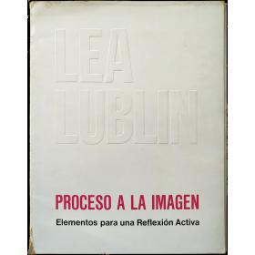 Lea Lublin - Proceso a la imagen. Galería Carmen Waugh, Buenos Aires, diciembre de 1970