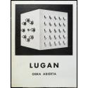 Lugán - Obra abierta. Galería Seiquer, Madrid, del 16 al 29 de Octubre 1968