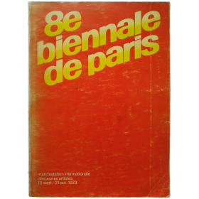 8e BIENNALE DE PARIS. Manifestation internationale des jeunes artistes. 14 septembre - 21 octobre 1973