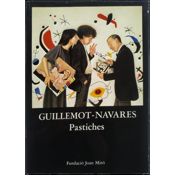 GUILLEMOT - NAVARES. Pastiches. Fundació Joan Miró, Barcelona, abril-maig 1981