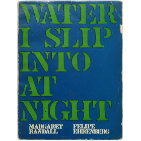 Water I Slip Into at Night. Poems by Margaret Randall, Drawigns by Felipe Ehrenberg